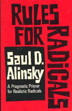 Saul Alinksy: Rules for Radicals